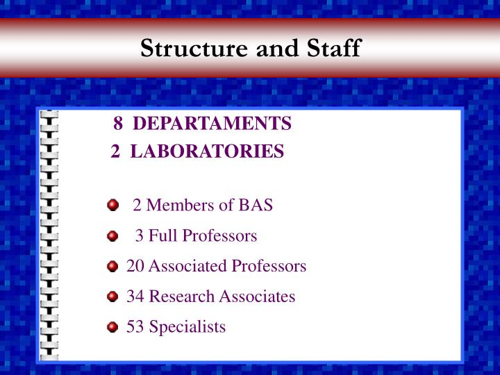 Structure and staff