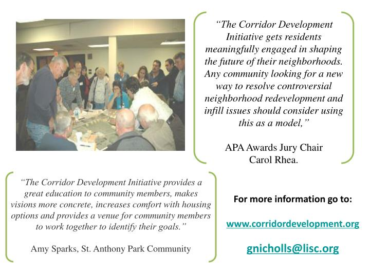 """""""The Corridor Development Initiative gets residents meaningfully engaged in shaping the future of their neighborhoods. Any community looking for a new way to resolve controversial neighborhood redevelopment and infill issues should consider using this as a model,"""""""