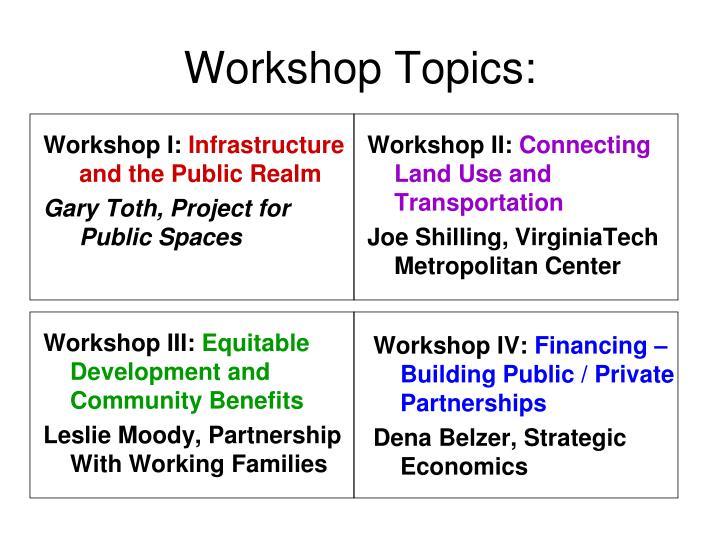Workshop Topics: