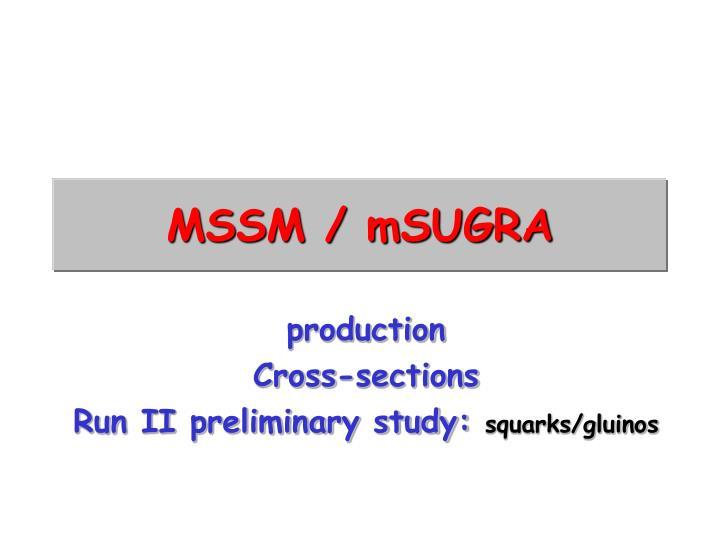 MSSM / mSUGRA