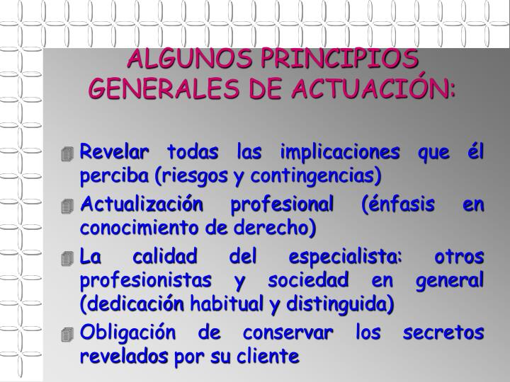 ALGUNOS PRINCIPIOS GENERALES DE ACTUACIÓN: