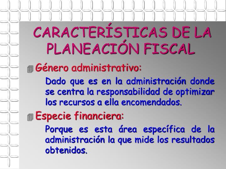 CARACTERÍSTICAS DE LA PLANEACIÓN FISCAL