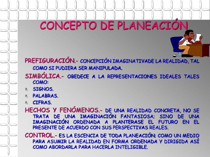 CONCEPTO DE PLANEACIÓN
