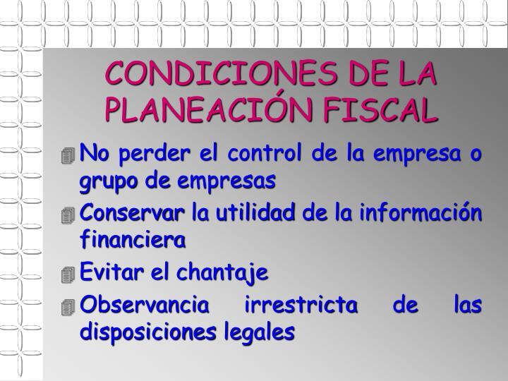 CONDICIONES DE LA PLANEACIÓN FISCAL