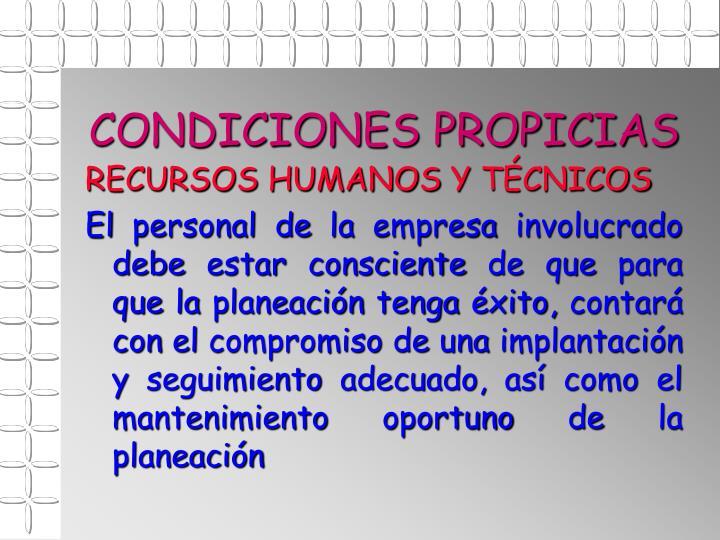CONDICIONES PROPICIAS