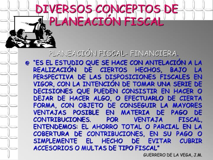 DIVERSOS CONCEPTOS DE PLANEACIÓN FISCAL