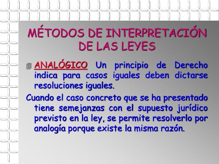 MÉTODOS DE INTERPRETACIÓN DE LAS LEYES