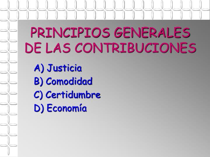 PRINCIPIOS GENERALES DE LAS CONTRIBUCIONES