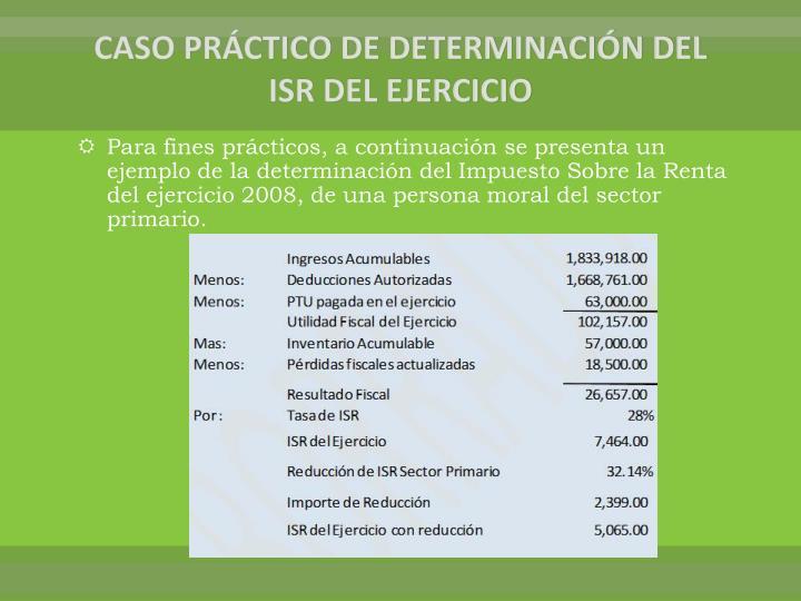 CASO PRÁCTICO DE DETERMINACIÓN DEL ISR DEL EJERCICIO