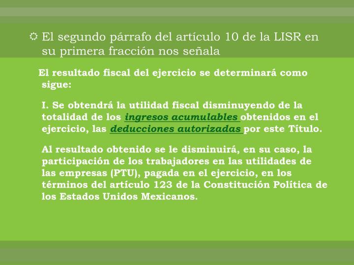 El segundo párrafo del artículo 10 de la LISR en su primera fracción nos señala