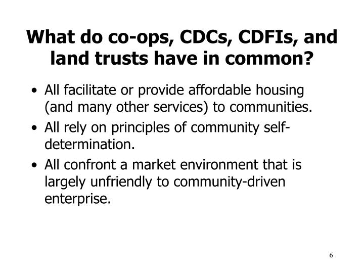 What do co-ops, CDCs, CDFIs, and
