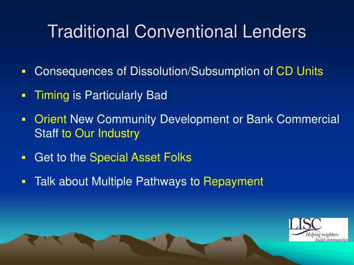 Traditional conventional lenders