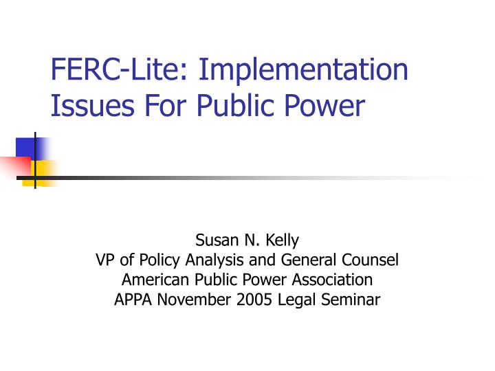 Ferc lite implementation issues for public power