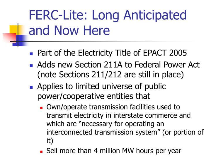 Ferc lite long anticipated and now here