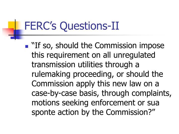 FERC's Questions-II