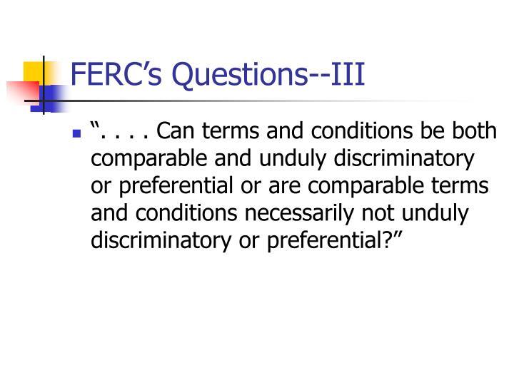 FERC's Questions--III