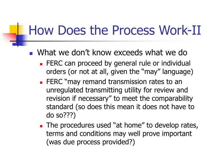 How Does the Process Work-II