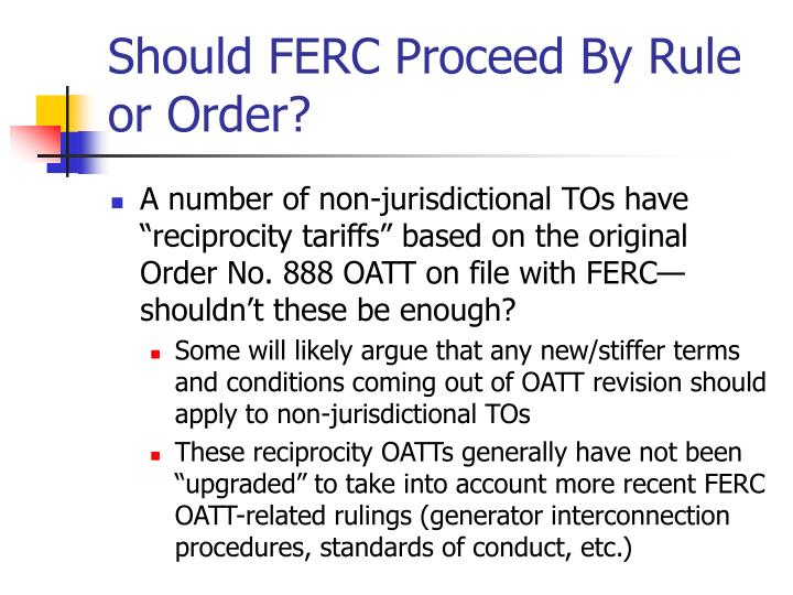 Should FERC Proceed By Rule or Order?