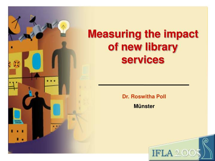 Measuring the impact of new library services
