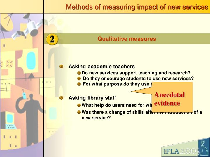 Methods of measuring impact of new services