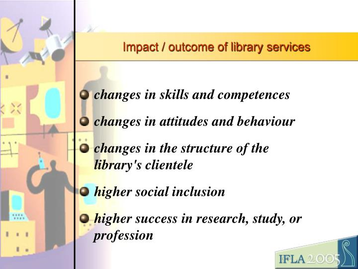Impact / outcome of library services