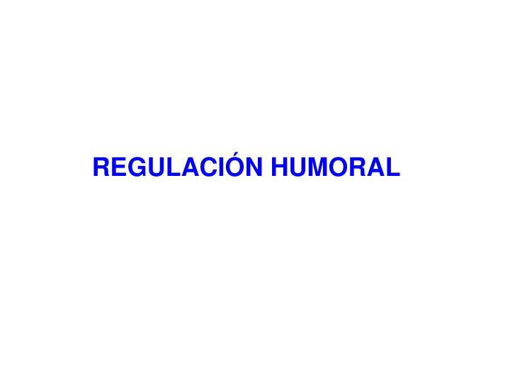 REGULACIÓN HUMORAL