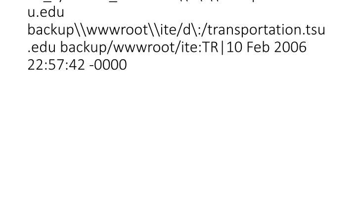 vti_syncwith_localhost\d\:\transportation.tsu.edu backup\wwwroot\ite/d\:/transportation.tsu.edu backup/wwwroot/ite:TR|10 Feb 2006 22:57:42 -0000