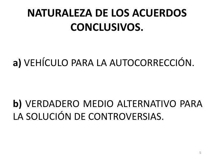 NATURALEZA DE LOS ACUERDOS CONCLUSIVOS.