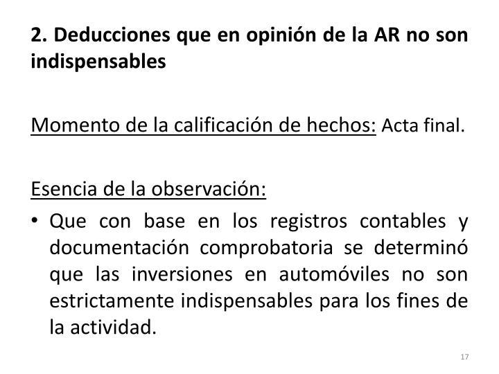 2. Deducciones que en opinión de la AR no son indispensables