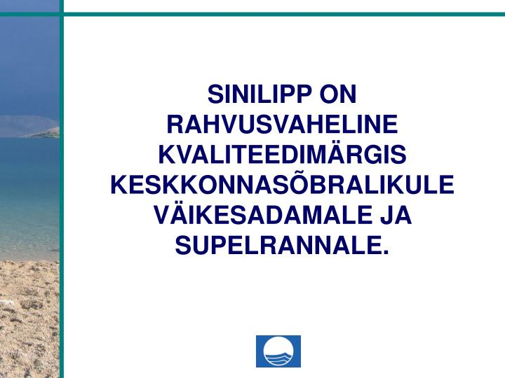 SINILIPP ON RAHVUSVAHELINE KVALITEEDIMÄRGIS  KESKKONNASÕBRALIKULE