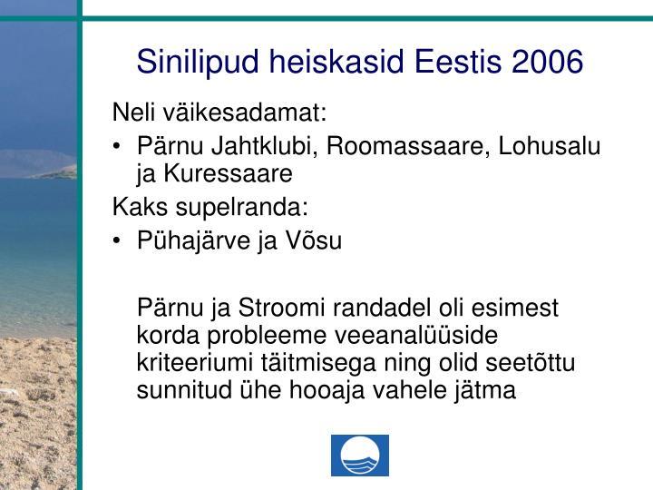Sinilipud heiskasid Eestis 2006