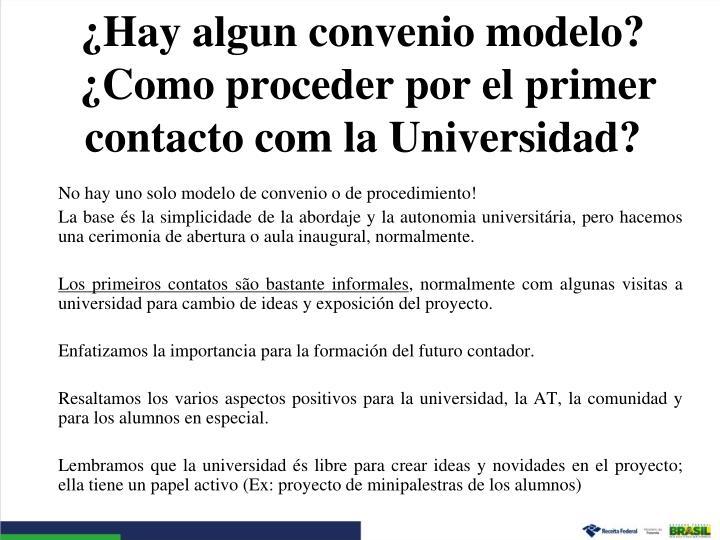 No hay uno solo modelo de convenio o de procedimiento!