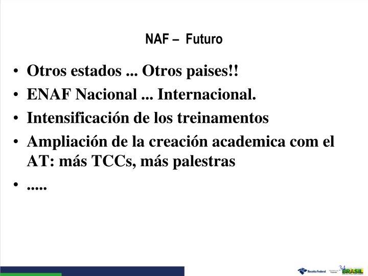 NAF –  Futuro
