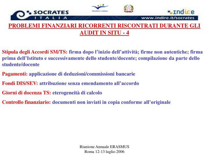 PROBLEMI FINANZIARI RICORRENTI RISCONTRATI DURANTE GLI AUDIT IN SITU - 4