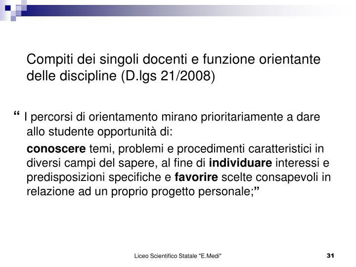 Compiti dei singoli docenti e funzione orientante delle discipline (D.lgs 21/2008
