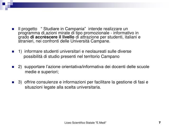 Il progetto  Studiare in Campania intende realizzare un programma di