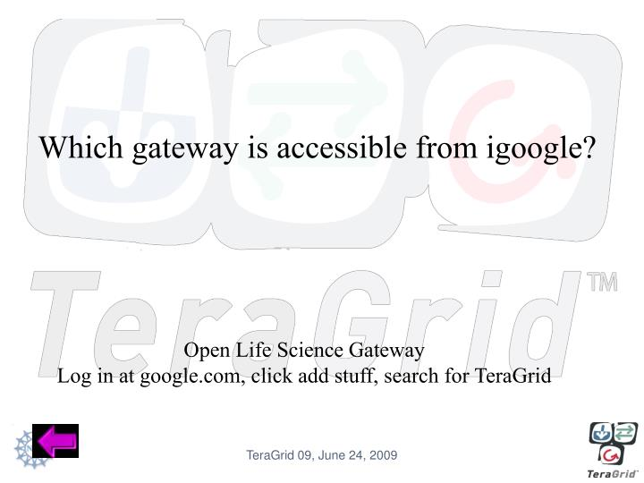 Which gateway is accessible from igoogle?