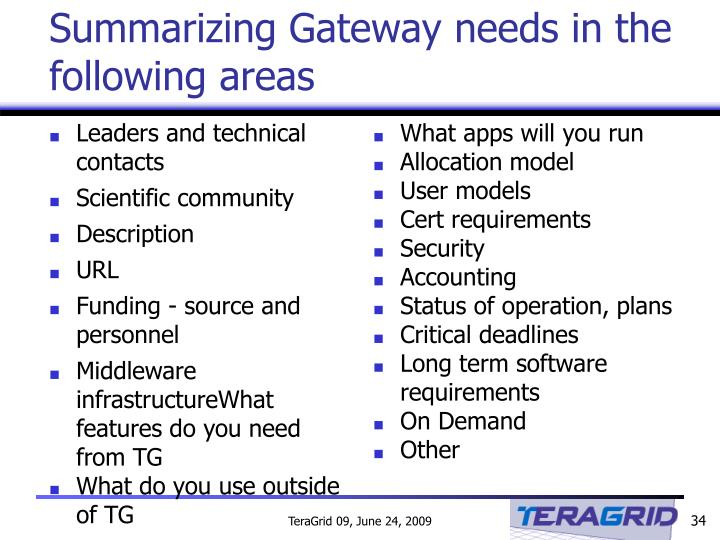 Summarizing Gateway needs in the following areas