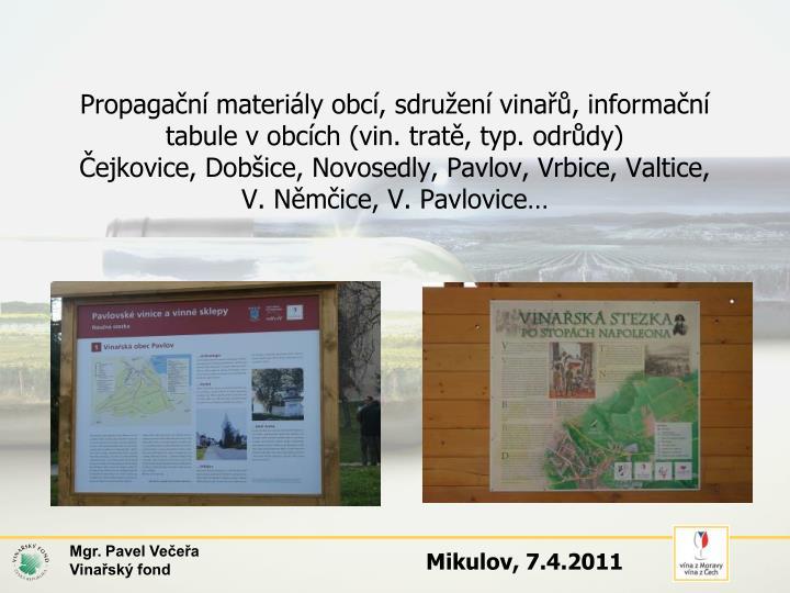Propagační materiály obcí, sdružení vinařů, informační tabule v obcích (vin. tratě, typ. odrůdy)