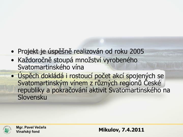 Projekt je úspěšně realizován od roku 2005