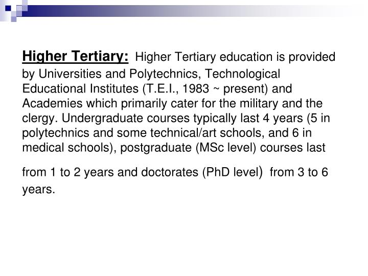 Higher Tertiary: