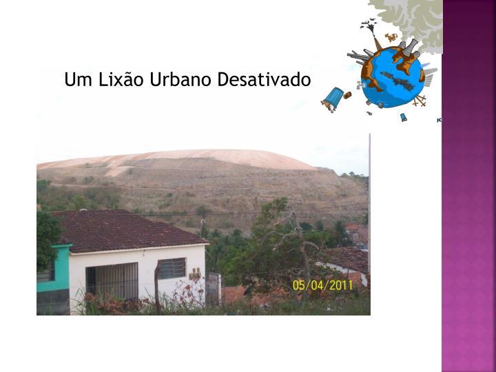 Um Lixão Urbano Desativado