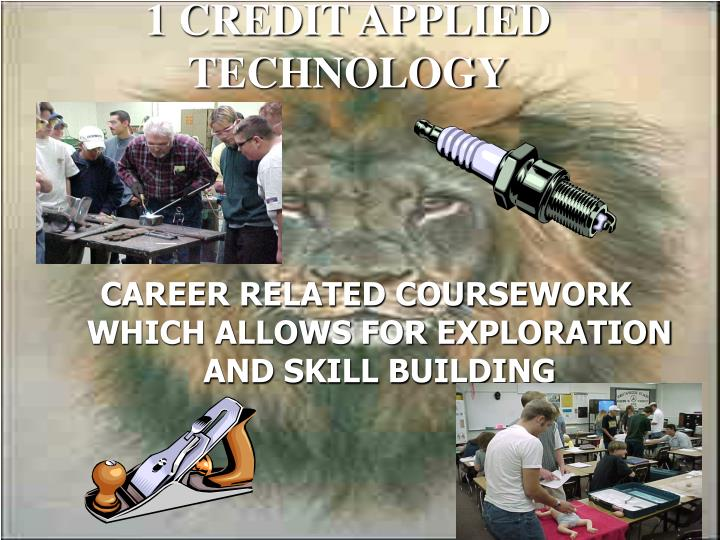 1 CREDIT APPLIED TECHNOLOGY