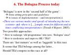 6 the bologna process today