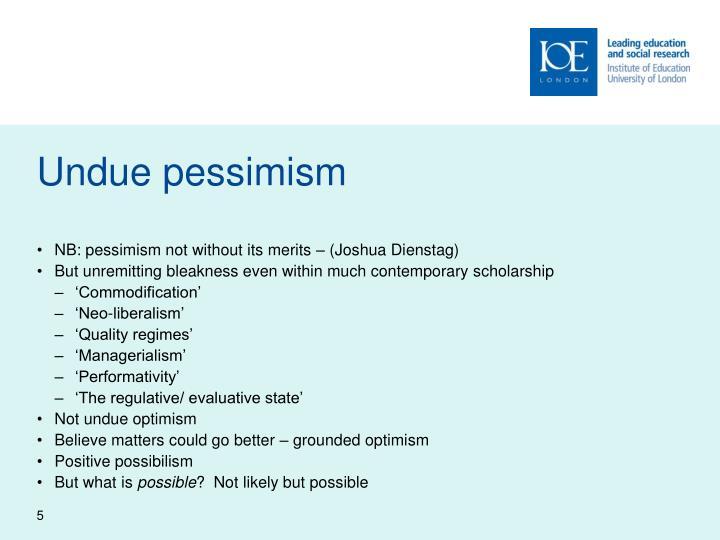 Undue pessimism