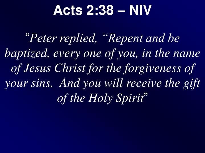 Acts 2:38 – NIV