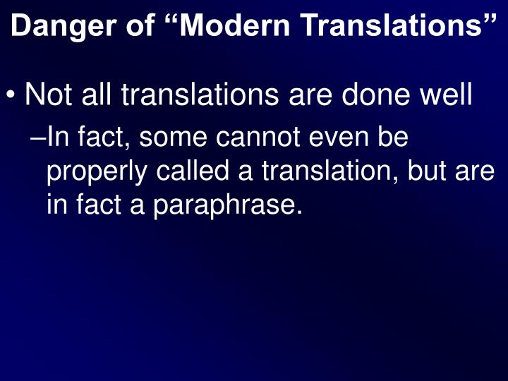 "Danger of ""Modern Translations"""