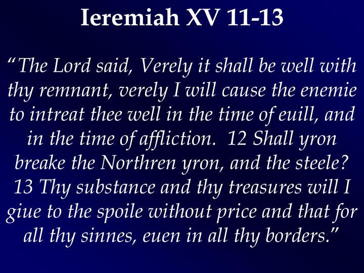 Ieremiah XV 11-13