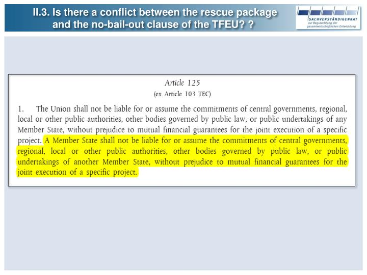 II.3. Is there a conflict between the rescue package