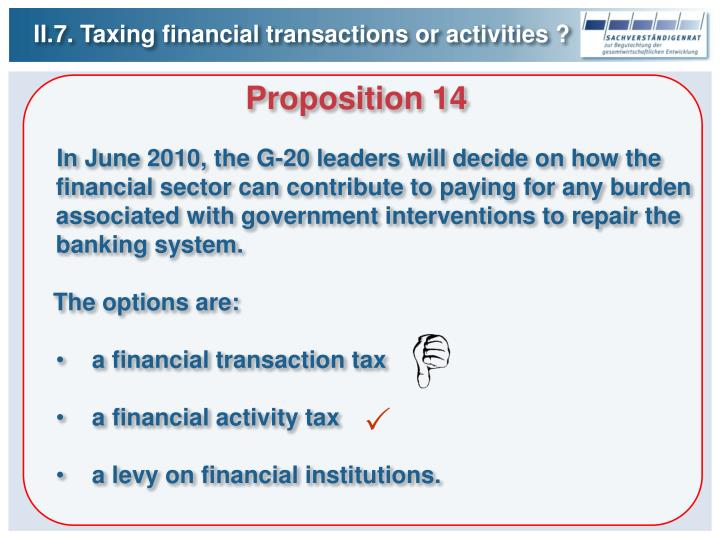II.7. Taxing financial transactions or activities ?
